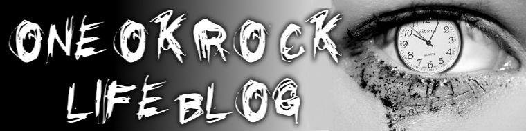 ONE OK ROCK LIFE BLOG〜ワンオク ライフ ブログ〜